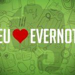 10 razões para você começar a usar o Evernote agora mesmo